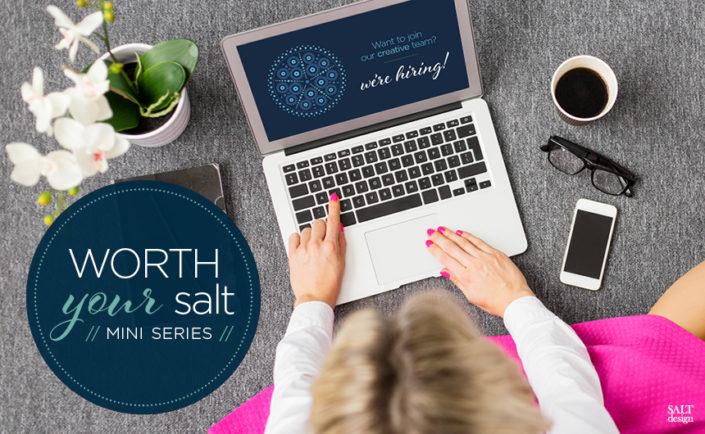 Worth your salt // mini series blog header | Salt Design
