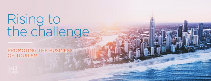 Rising to the Challenge - Promoting the business of Tourism (Gold Coast)