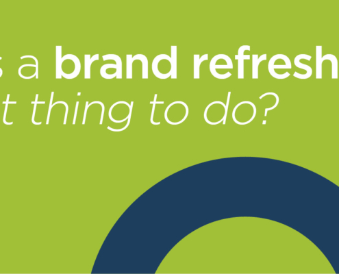 When is a brand refresh the right thing to do?